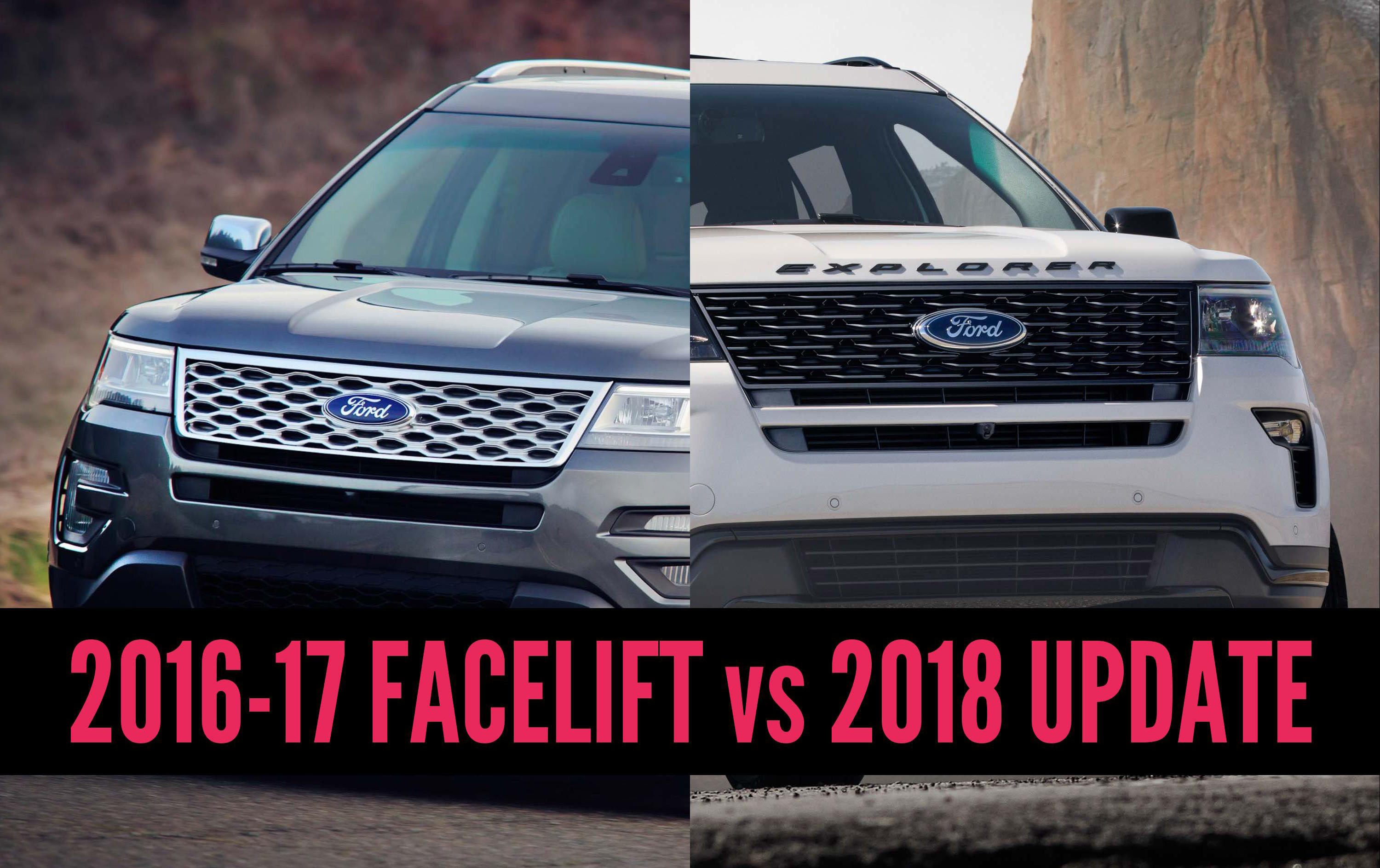 2018 Ford Explorer Vs 2016 2017 Update Differences In Photo Comparison