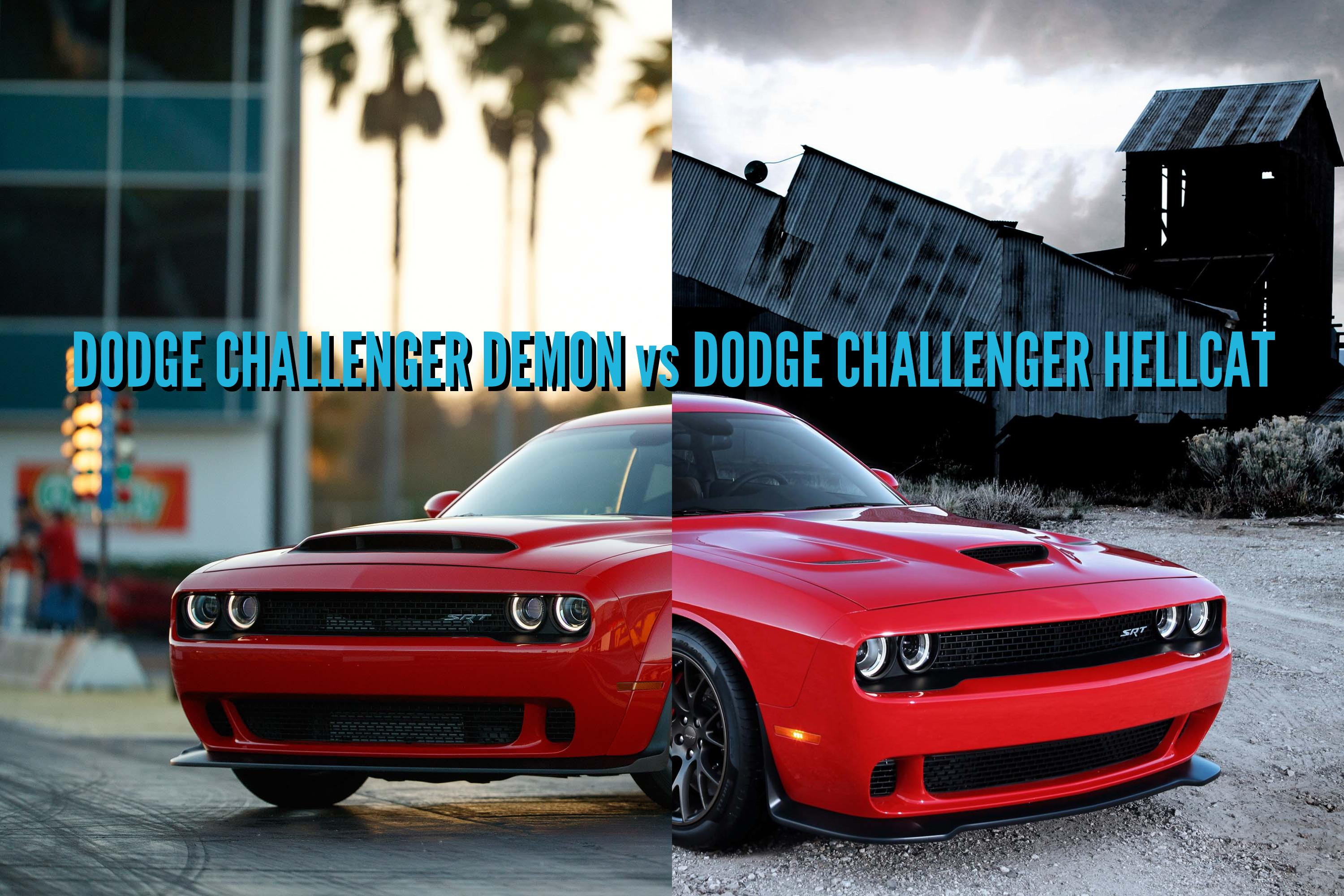2018 Dodge Challenger Demon Vs Hellcat Comparison Of Differences
