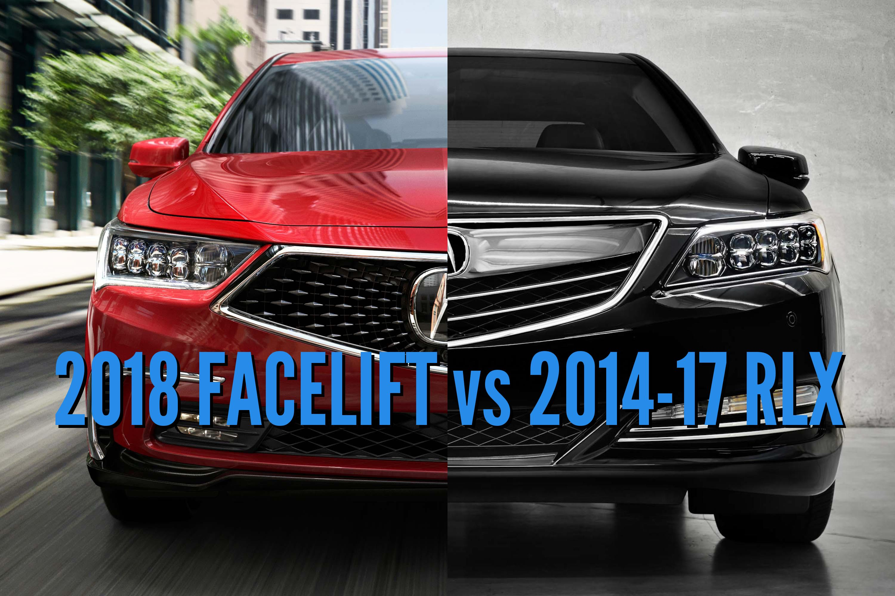Comparison 2018 Acura Rlx Vs 2017 Facelift Changes In S