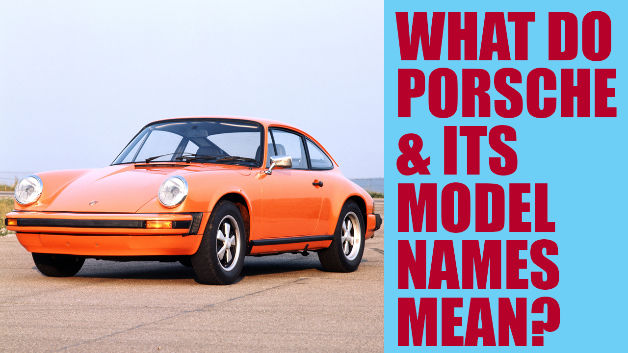 What Are The Meanings Of Porsche S Car Names From 911 To Panamera
