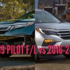2019 Honda Pilot vs 2016-2018: Facelift differences & changes comparison