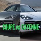 2020 Porsche Cayenne Coupe vs Cayenne: Differences compared