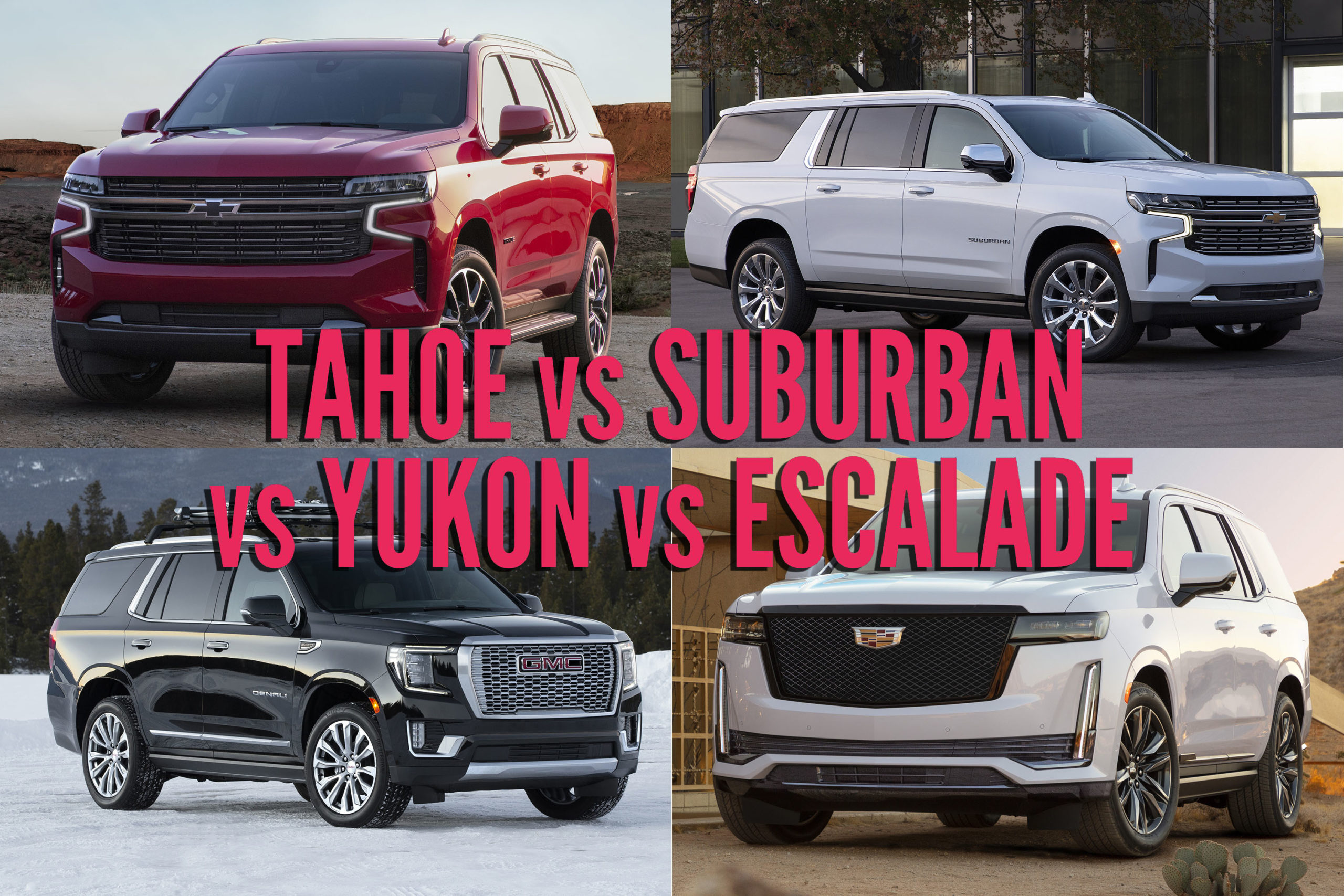 2021 Chevrolet Tahoe Suburban Vs Gmc Yukon Vs Cadillac Escalade